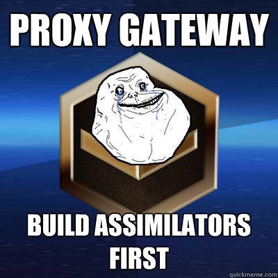 Proxy gateway Build Assimilators first