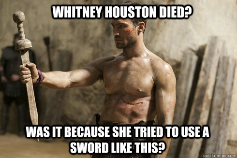 Whitney Houston Died? was it because she tried to use a sword like this?