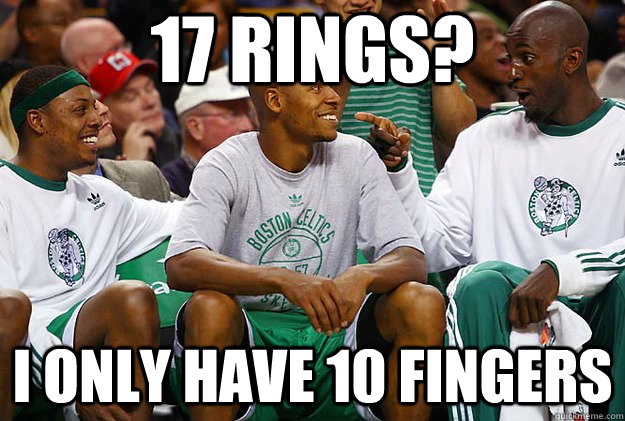 17 rings? i only have 10 fingers - 17 rings? i only have 10 fingers  celtics problems