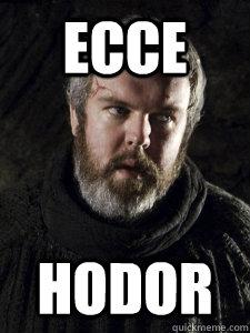 ECCE Hodor  Hodor