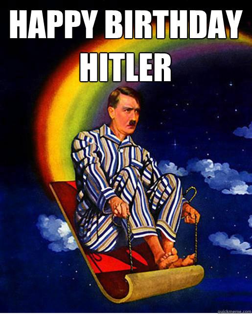 Happy Birthday Hitler  - Happy Birthday Hitler   Misc