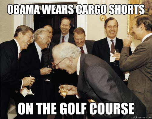 f5a34755b8a3030b1e648a2cc6a8b7f11e1a80758410c9ca08fb7aeb2757f79e obama wears cargo shorts on the golf course reagan white house,Cargo Shorts Meme