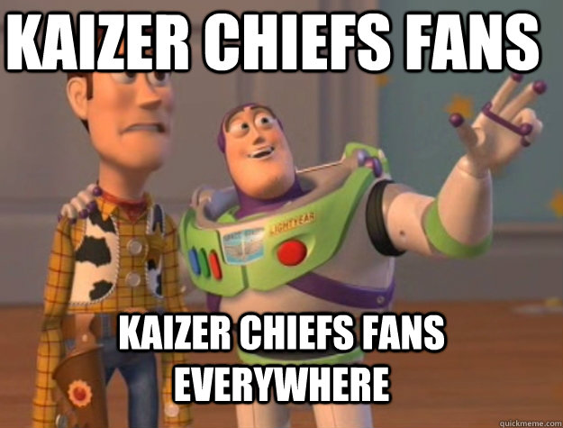 Kaizer Chiefs Fans Kaizer Chiefs Fans Everywhere