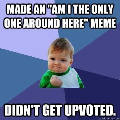 Made an