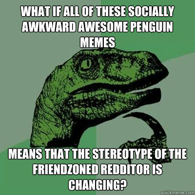 Commit error. Socially awkward awesome penguin meme with