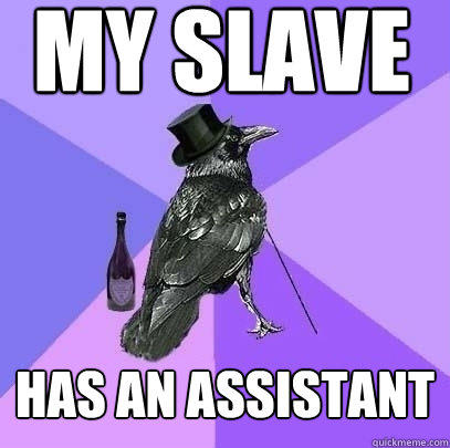 My Slave Has an Assistant - My Slave Has an Assistant  Rich Raven