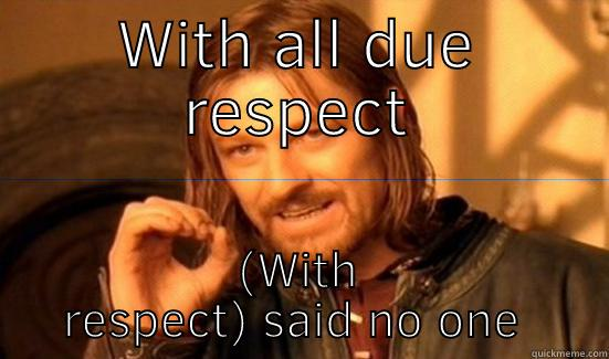 With All Due Respect
