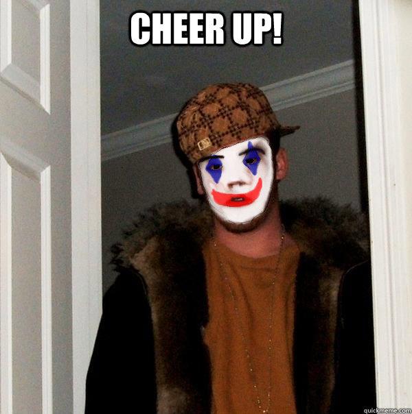 Cheer up!   Clownie Steve