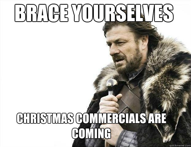 Brace yourselves  Christmas Commercials are coming