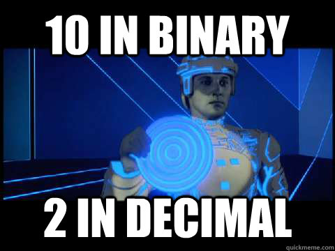 10 in binary 2 in decimal - 10 in binary 2 in decimal  Sad Tron