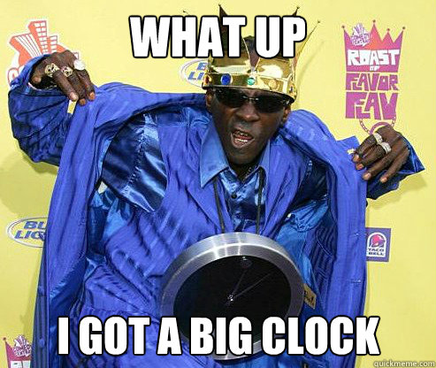What Up I got a big clock - What Up I got a big clock  Misc