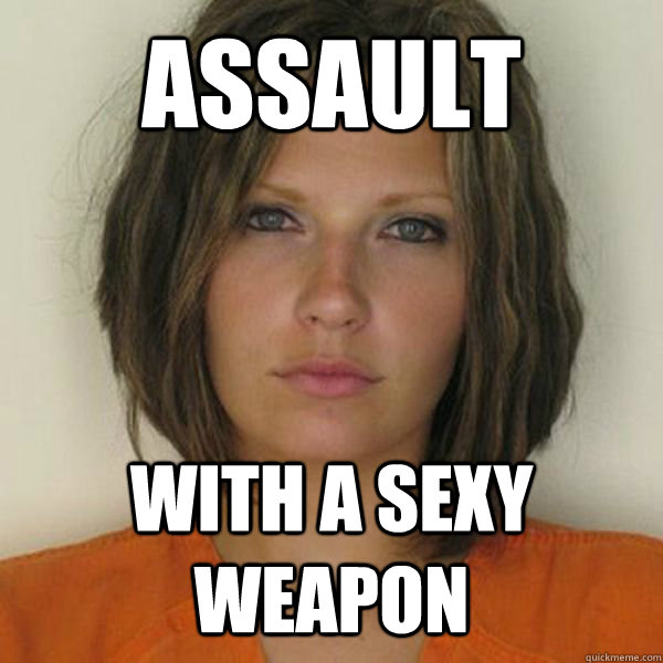 ASSAULT WITH A SEXY WEAPON - ASSAULT WITH A SEXY WEAPON  Attractive Convict