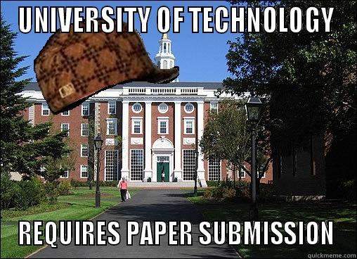 UNIVERSITY OF TECHNOLOGY REQUIRES PAPER SUBMISSION Scumbag University