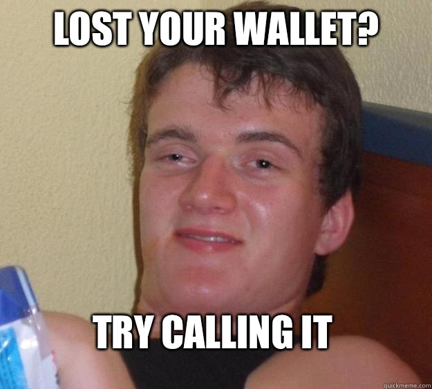 Lost your wallet? Try calling it - Lost your wallet? Try calling it  10 Guy