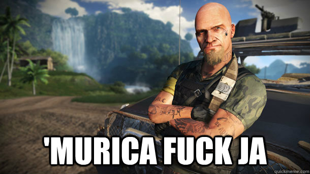 'MURICA FUCK JA -  'MURICA FUCK JA  Far Cry 3