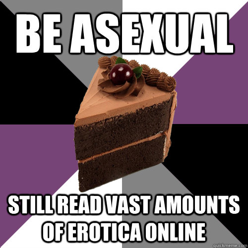 be asexual still read vast amounts of erotica online   Asexual Cake