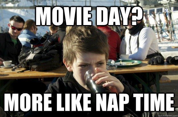 movie day? More like Nap time    Lazy Elementary School Kid