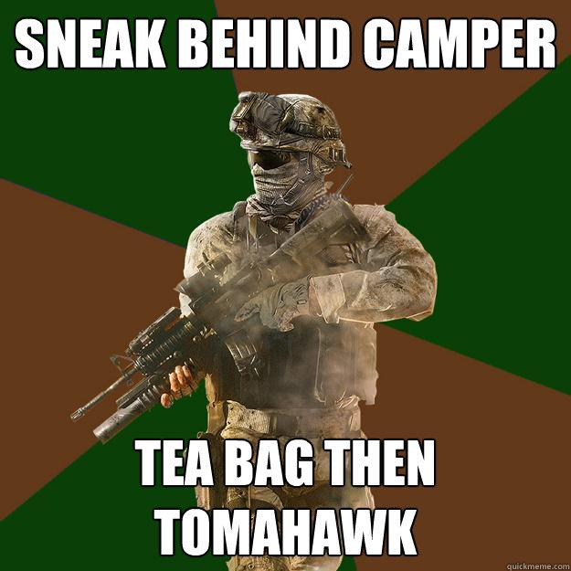 sneak behind camper tea bag then tomahawk