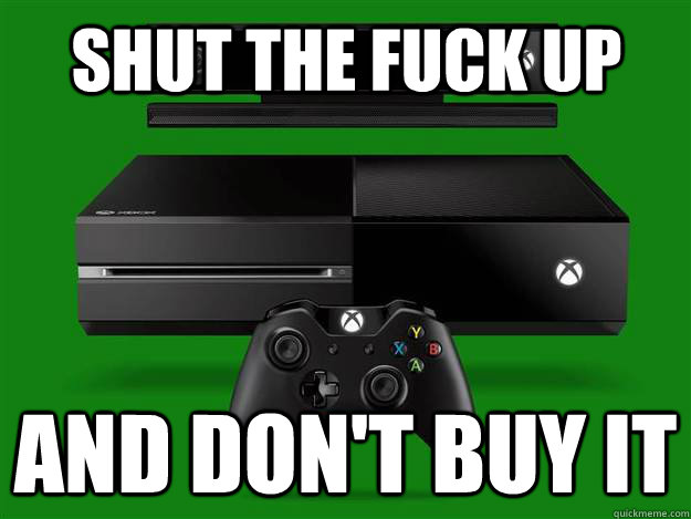 Shut the Fuck Up And don't buy it - Shut the Fuck Up And don't buy it  xbox one