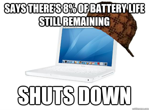 says there's 8% of battery life still remaining  shuts down