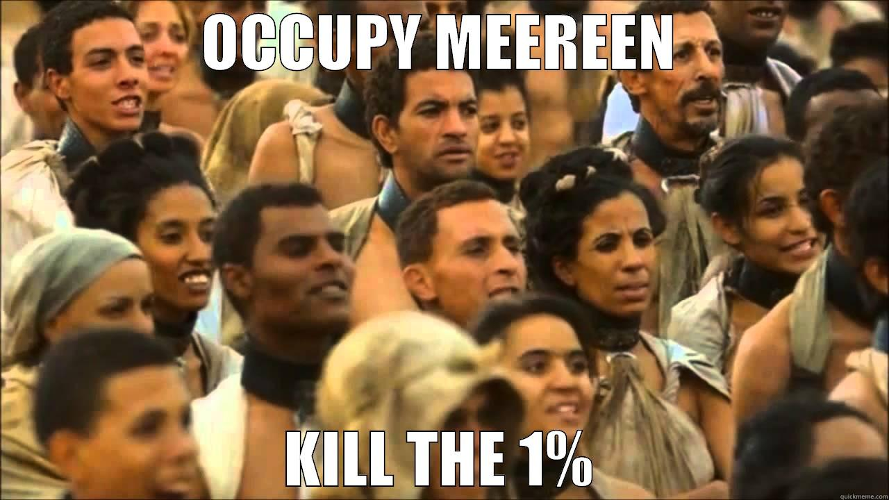 OCCUPY MEEREEN KILL THE 1% Misc