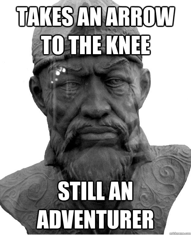 Takes an arrow to the knee Still an adventurer  Good Guy Timur the Lame