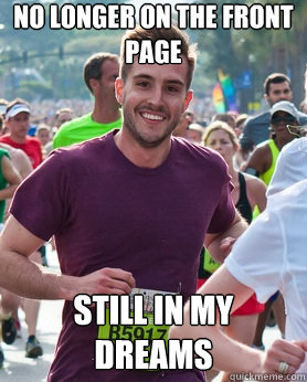No longer on the front page still in my dreams - No longer on the front page still in my dreams  Ridiculously photogenic guy