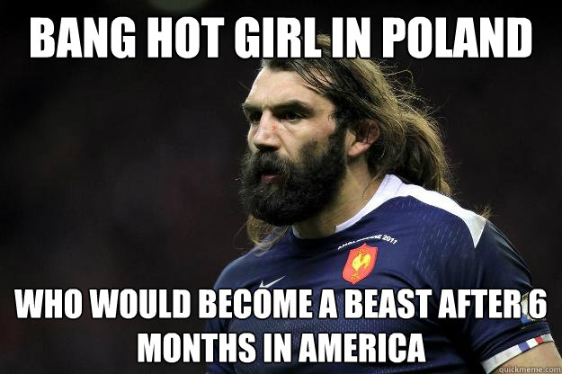 Bang Hot Girl in Poland Who Would Become a Beast After 6 Months in America  Uncle Roosh