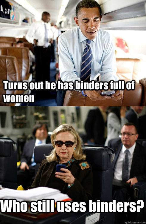 Turns out he has binders full of women Who still uses binders?