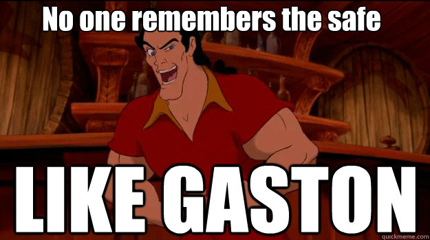 No one remembers the safe  LIKE GASTON