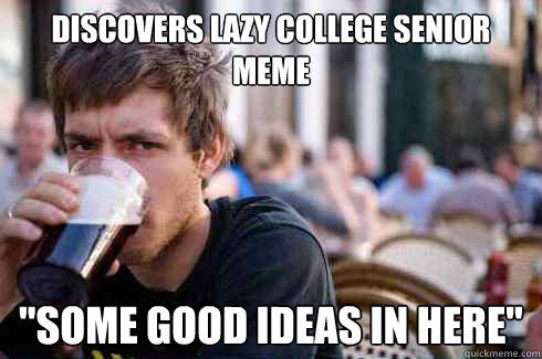 discovers lazy college senior meme