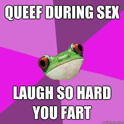 queef during sex laugh so hard you fart - queef during sex laugh so hard you fart  Foul Bachelorette Frog