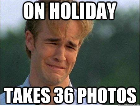 On Holiday Takes 36 Photos - On Holiday Takes 36 Photos  1990s Problems