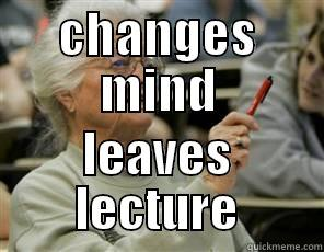 CHANGES MIND LEAVES LECTURE Senior College Student