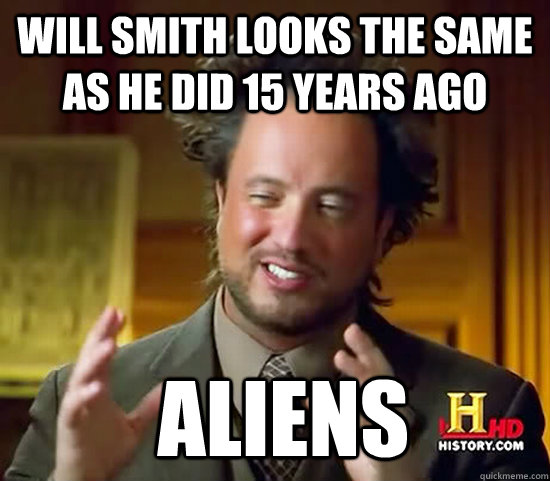 Will Smith looks the same as he did 15 years ago  Aliens