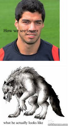 How we see suarez what he actually looks like  - How we see suarez what he actually looks like   Suarez
