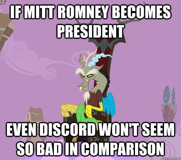 If Mitt Romney Becomes President Even Discord Wont Seem So Bad In
