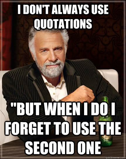 I don't always use quotations