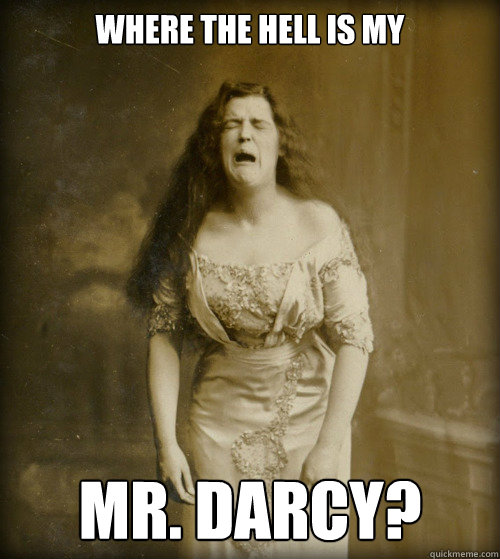 Where the hell is my  mr. Darcy? - Where the hell is my  mr. Darcy?  1890s Problems
