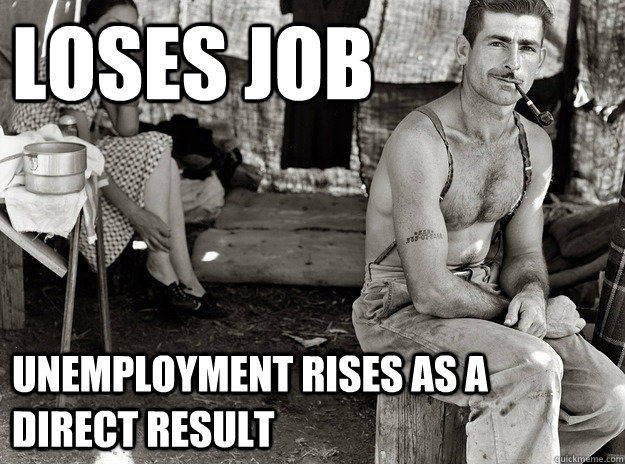 lOSES JOB UNEMPLOYMENT Rises as a direct result - lOSES JOB UNEMPLOYMENT Rises as a direct result  Misc