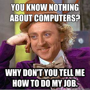 f7c7308eab3b1306f92d2df46001c630b491e34088e9da8c47b5f78a9cdbfa85 you know nothing about computers? why don't you tell me how to do
