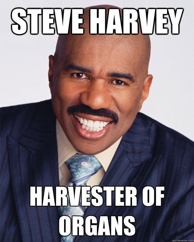Steve Harvey Harvester of Organs  Steve Harvey