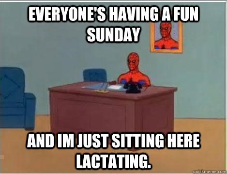 everyone's having a fun sunday and im just sitting here lactating.  - everyone's having a fun sunday and im just sitting here lactating.   Spiderman Desk