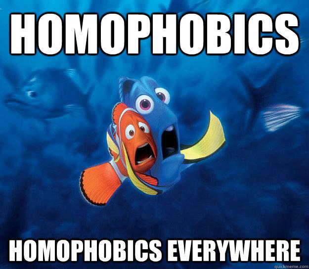 HOMOPHOBICS HOMOPHOBICS EVERYWHERE