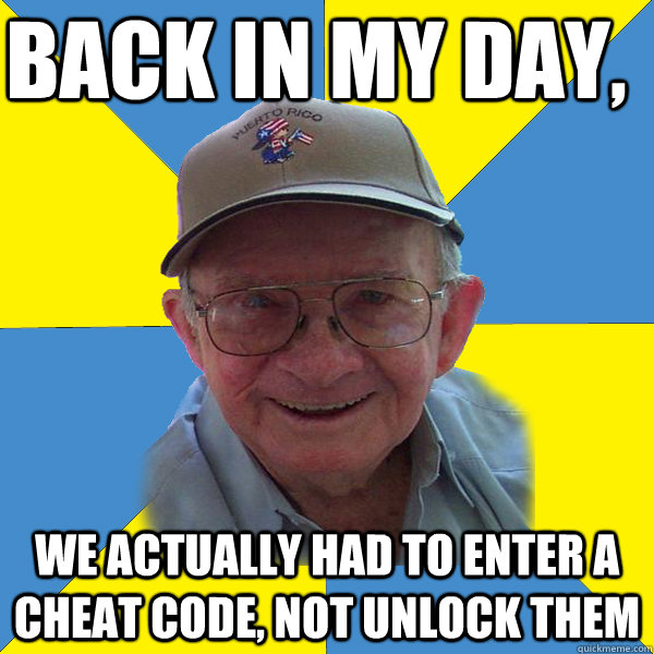 Back in my day, We actually had to enter a cheat code, not unlock them