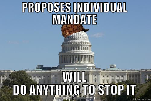 PROPOSES INDIVIDUAL MANDATE WILL DO ANYTHING TO STOP IT Scumbag Government