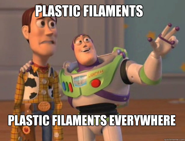 Plastic filaments Plastic filaments everywhere