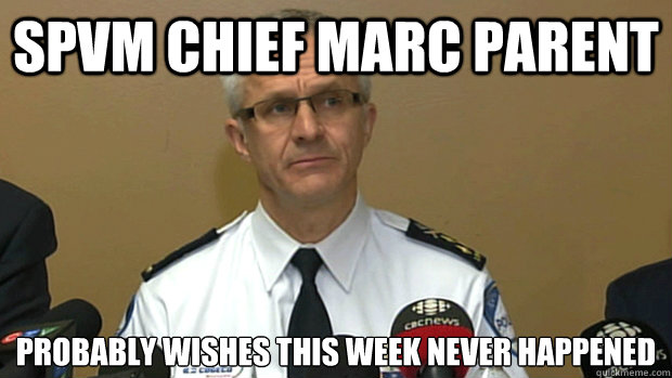SPVM CHIEF MARC PARENT PROBABLY WISHES THIS WEEK NEVER HAPPENED - SPVM CHIEF MARC PARENT PROBABLY WISHES THIS WEEK NEVER HAPPENED  Misc