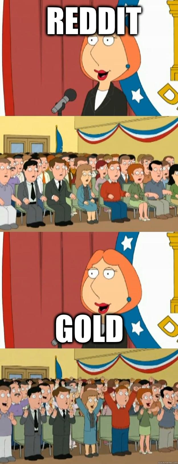 Reddit Gold - Reddit Gold  Lois Griffin