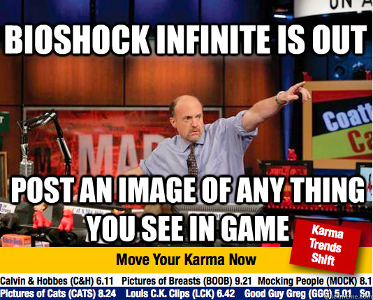 Bioshock infinite is out post an image of any thing you see in game  Mad Karma with Jim Cramer